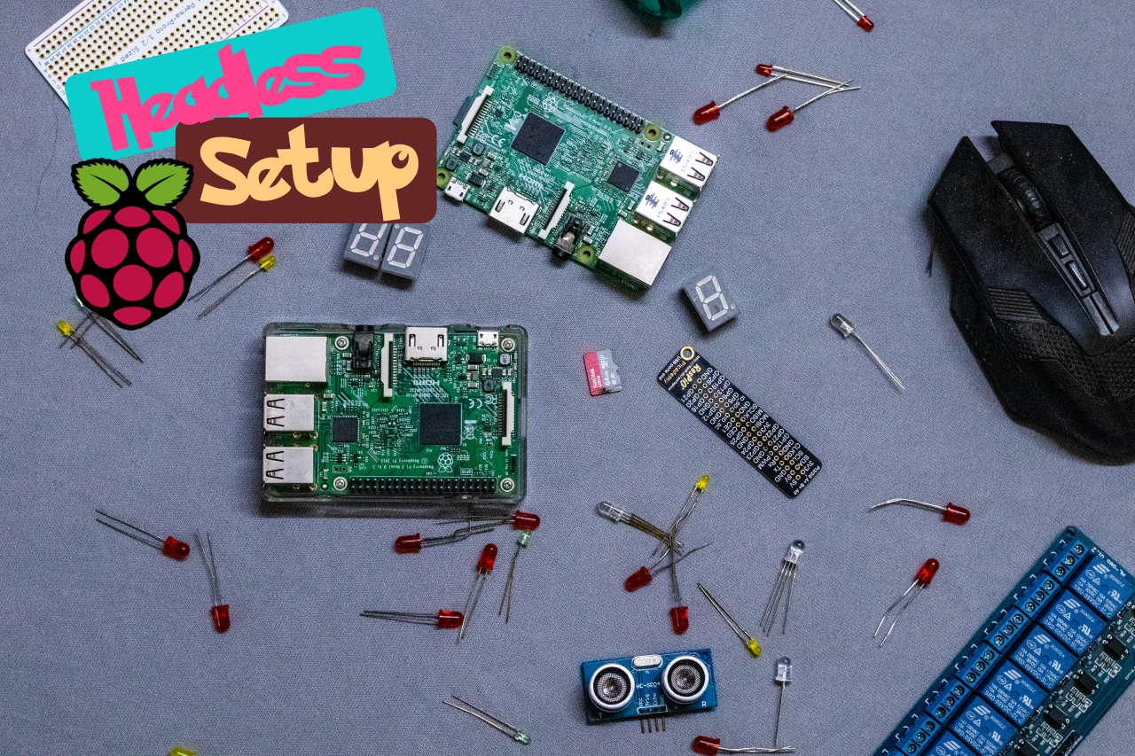 Setting Up Raspberry Pi Headless - The way which doesn't sucks
